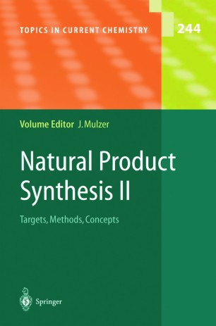 Natural Products Synthesis II : Targets, Methods, Concepts