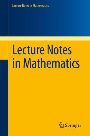 Lecture Notes in Mathematics   SpringerLink