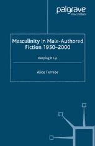 Masculinity in Male-Authored Fiction, 1950–2000