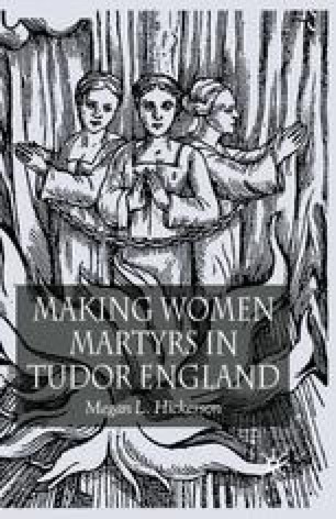 Making Women Martyrs in Tudor England