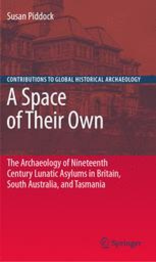 A Space of Their Own: The Archaeology of Nineteenth Century Lunatic Asylums in Britain, South Australia and Tasmania