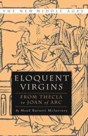 Eloquent Virgins from Thecla to Joan of Arc