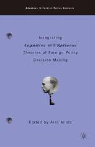 Integrating Cognitive and Rational Theories of Foreign Policy Decision Making