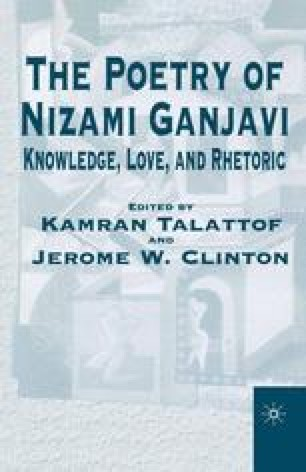 The Poetry of Nizami Ganjavi: Knowledge, Love, and Rhetoric