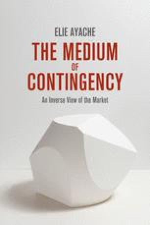 The Medium of Contingency
