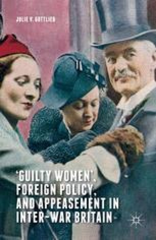 'Guilty Women,' Foreign Policy, and Appeasement in Inter-War Britain