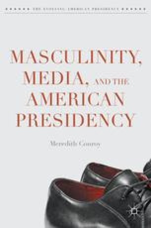 Masculinity, Media, and the American Presidency