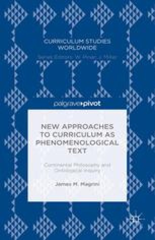 New Approaches to Curriculum as Phenomenological Text: Continental Philosophy and Ontological Inquiry