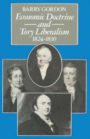 Economic Doctrine and Tory Liberalism 1824–1830