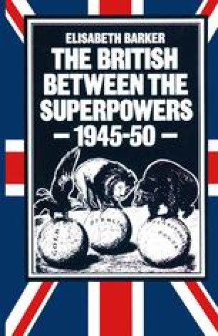 The British between the Superpowers, 1945–50