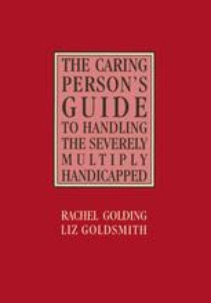 The Caring Person's Guide to Handling the Severely Multiply Handicapped