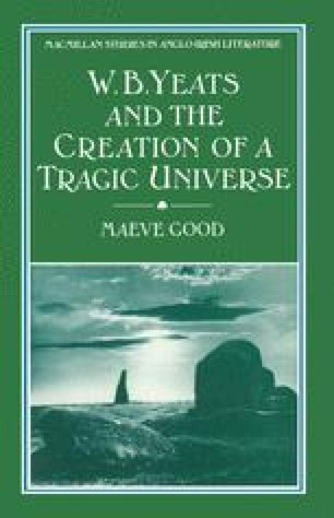 W. B. Yeats and the Creation of a Tragic Universe