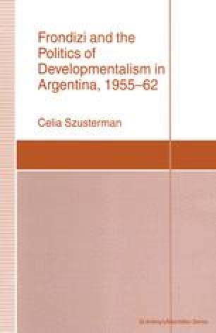Frondizi and the Politics of Developmentalism in Argentina, 1955–62