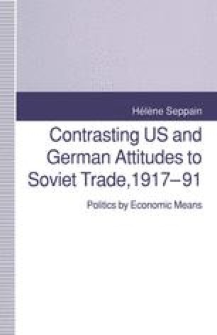 Contrasting US and German Attitudes to Soviet Trade, 1917–91