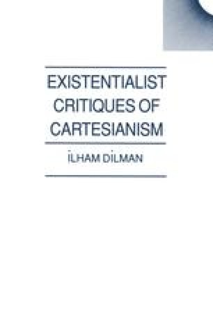 Existentialist Critiques of Cartesianism