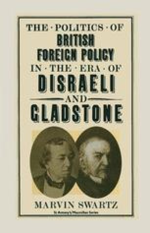The Politics of British Foreign Policy in the Era of Disraeli and Gladstone