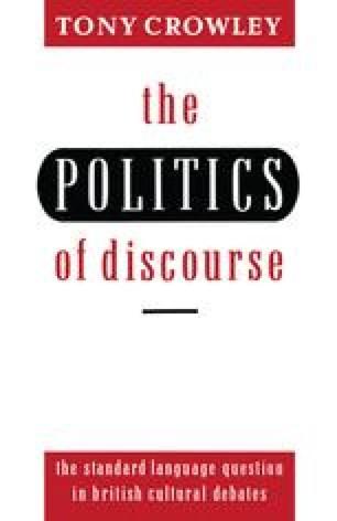 The Politics of Discourse: The Standard Language Question in British Cultural Debates