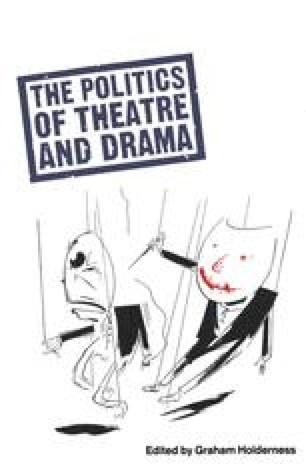 The Politics of Theatre and Drama