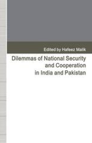 Dilemmas of National Security and Cooperation in India and Pakistan