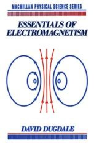 Essentials of electromagnetism