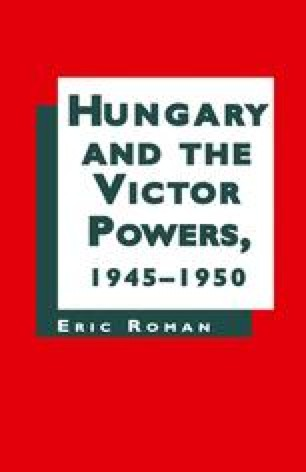 Hungary and the Victor Powers 1945–1950