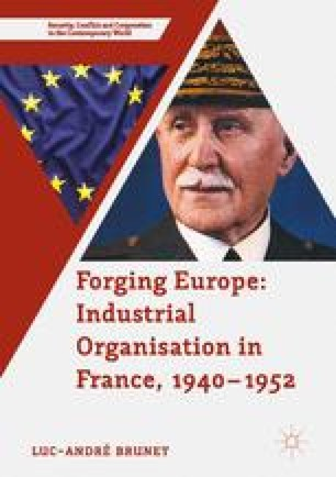Forging Europe: Industrial Organisation in France, 1940–1952