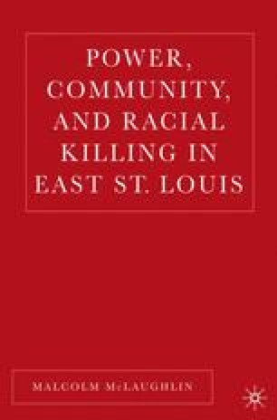 Power, Community, and Racial Killing in East St. Louis