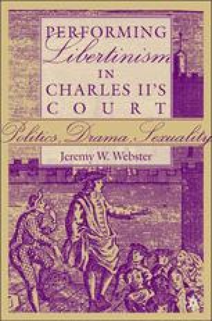 Performing Libertinism in Charles II's Court