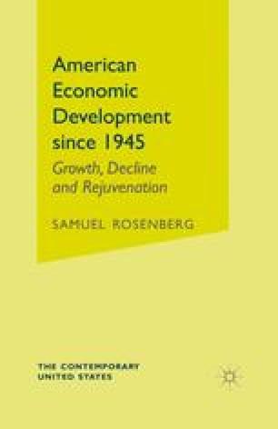 American Economic Development since 1945: Growth, Decline and Rejuvenation