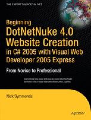 Beginning DotNetNuke 4.0 Website Creation in C# 2005 with Visual Web Developer 2005 Express
