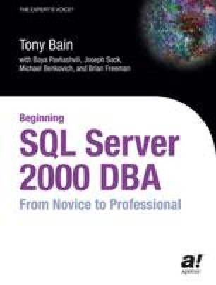 Beginning SQL Server 2000 DBA: From Novice to Professional