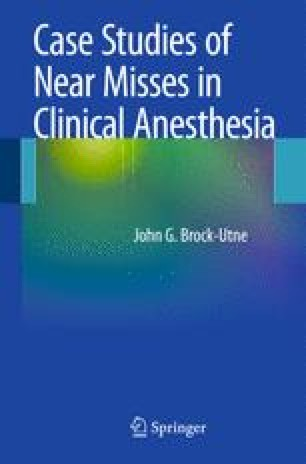 Case Studies of Near Misses in Clinical Anesthesia
