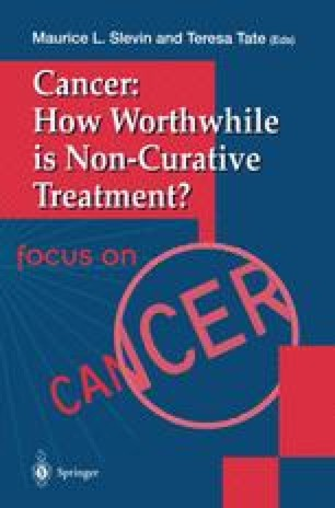 Cancer: How Worthwhile is Non-Curative Treatment?
