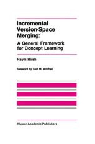 Incremental Version-Space Merging: A General Framework for Concept Learning