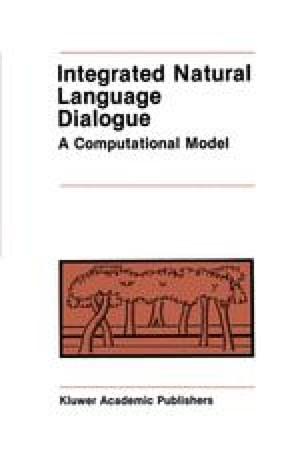 Integrated Natural Language Dialogue