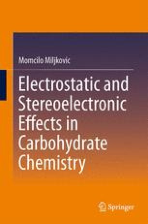 Electrostatic and Stereoelectronic Effects in Carbohydrate Chemistry