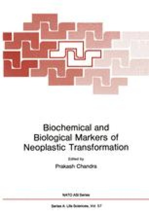 Biochemical and Biological Markers of Neoplastic Transformation