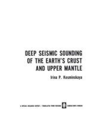 Deep Seismic Sounding of the Earth's Crust and Upper Mantle