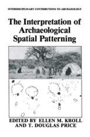 The Interpretation of Archaeological Spatial Patterning