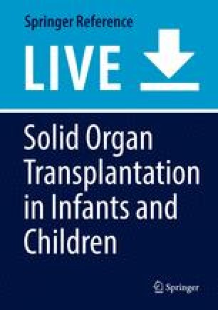 Solid Organ Transplantation in Infants and Children