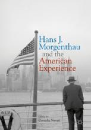 Hans J. Morgenthau and the American Experience