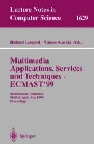 Multimedia Applications, Services and Techniques — ECMAST'99