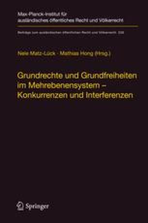 Grundrechte und Grundfreiheiten im Mehrebenensystem – Konkurrenzen und Interferenzen