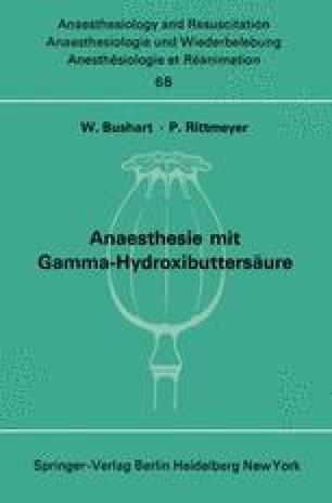 Anaesthesie mit Gamma-Hydroxibuttersäure Experimentelle und Klinische Erfahrungen