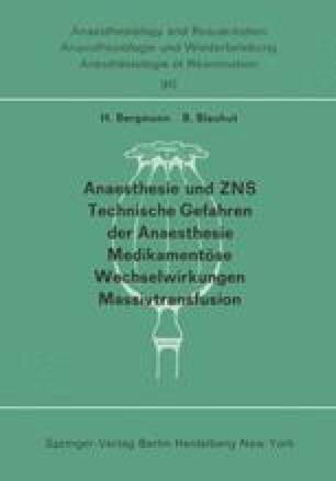 Anaesthesie und ZNS, Technische Gefahren der Anaesthesie, Medikamentöse Wechselwirkungen, Massivtransfusion