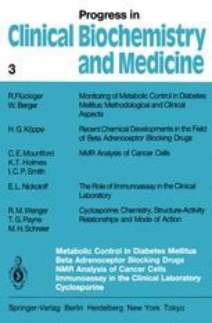 Metabolic Control in Diabetes Mellitus Beta Adrenoceptor Blocking Drugs NMR Analysis of Cancer Cells Immunoassay in the Clinical Laboratory Cyclosporine