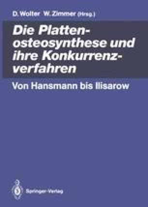 Die Plattenosteosynthese und ihre Konkurrenzverfahren