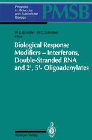 Biological Response Modifiers — Interferons, Double-Stranded RNA and 2′,5′-Oligoadenylates