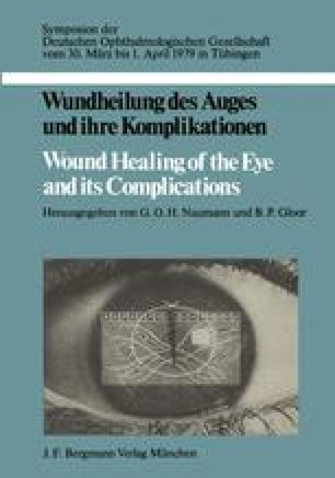 Wundheilung des Auges und ihre Komplikationen / Wound Healing of the Eye and its Complications