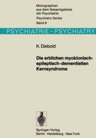 Die erblichen myoklonisch-epileptisch-dementiellen Kernsyndrome
